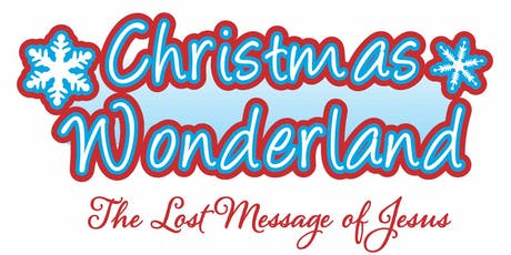 Christmas Wonderland (The Lost Message of Jesus) - Saturday 14th December tickets