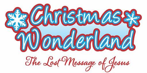 Christmas Wonderland (The Lost Message of Jesus) - Saturday 14th December