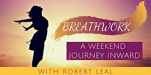 Breathwork:  A Weekend Journey Inward