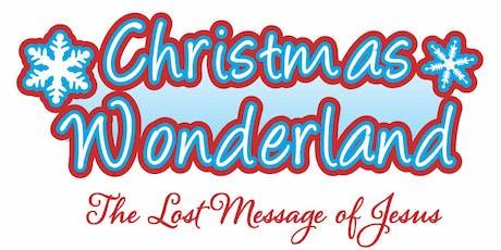 Christmas Wonderland (The Lost Message of Jesus) - Saturday 21st December tickets