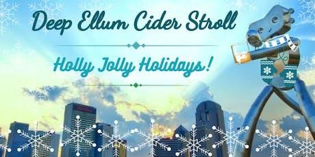 Deep Ellum Cider Stroll: Holly Jolly Holidays tickets
