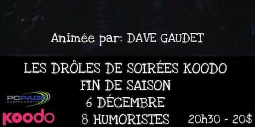 Les Drôles de Soirées, 8 humoristes, Dave Gaudet a l'animation