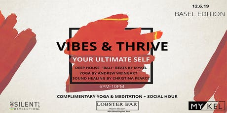 VIBES & THRIVE  Yoga +Art + Basel +Sound Healing + Live DJ + Social Hour tickets