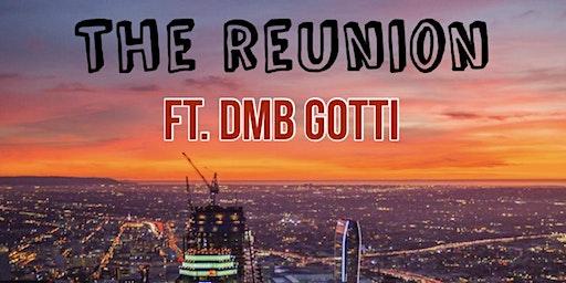 THE REUNION ft. DMB GOTTI