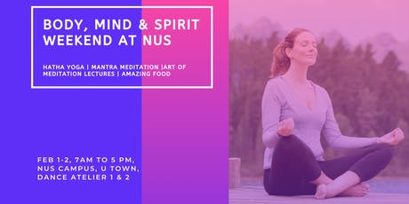 Body, Mind & Spirit Weekend at NUS tickets
