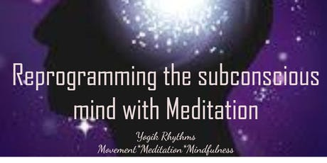 Reprogram Your Subconscious Mind with Meditation tickets