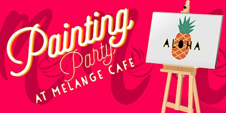 Painting Party @ Melange Cafe tickets