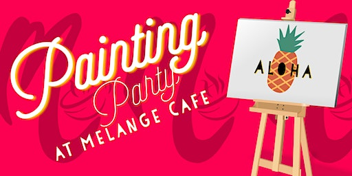 Painting Party @ Melange Cafe