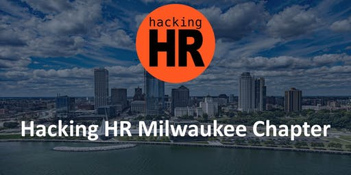 Hacking HR Milwaukee Chapter Meetup 4