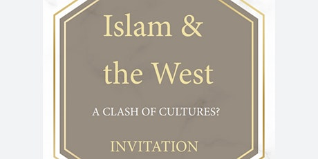 Islam And The West, A Clash Of Cultures? tickets