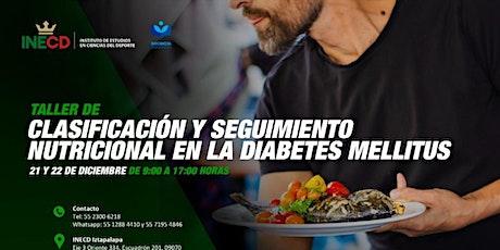 TALLER CLASIFICACIÓN Y SEGUIMIENTO NUTRICIONAL EN LA DIABETES MELLITUS boletos