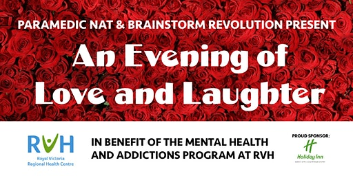 A Valentine's Evening of Love and Laughter (in benefit of RVH Mental Health and Addictions Program)