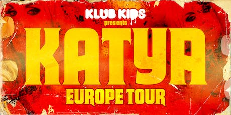 KLUB KIDS Berlin presents KATYA ZAMOLODCHIKOVA (Ages 18+) tickets