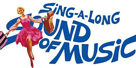 Sound of Music Singalong tickets