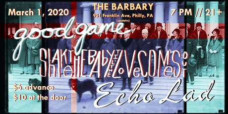 Shake the Baby Til the Love Comes Out / Good Game / Echo Lad tickets
