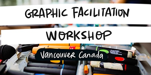 Graphic Recording and Graphic Facilitation Training - Vancouver Canada