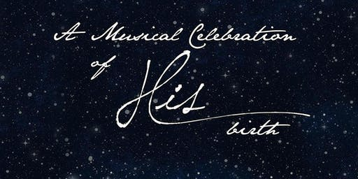 A Musical Celebration of HIS Birth