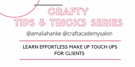 CRAFTY TIPS & TRICKS SERIES: Effortless Make Up Touch Ups for Clients tickets