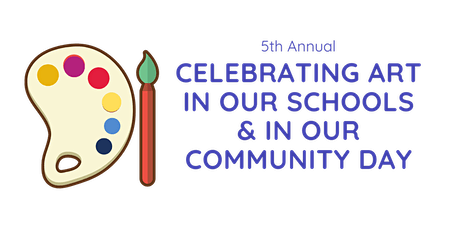 5th Annual Celebrating Art in Our Schools and in Our Community Day tickets
