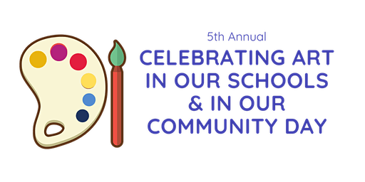 5th Annual Celebrating Art in Our Schools and in Our Community Day