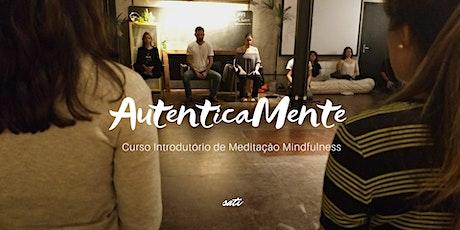 AutenticaMente - Curso Introdutório de Mindfulness  - 38ª edição  ingressos