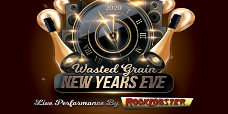 Wasted Grain New Year's Eve with RockLobster tickets