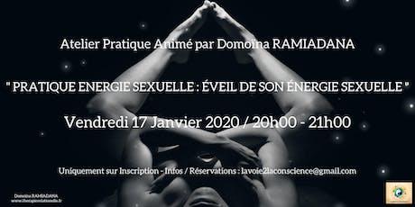 Pratique Énergie Sexuelle: Éveil de Son Énergie Sexuelle... billets