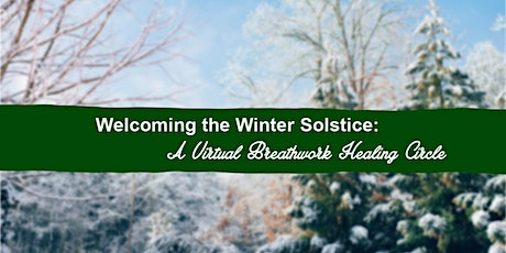 Welcoming the Winter Solstice: Virtual Breathwork Healing Circle tickets