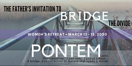 WOMEN'S RETREAT 2020: PONTEM: A Father's Invitation to Bridge the Divide tickets