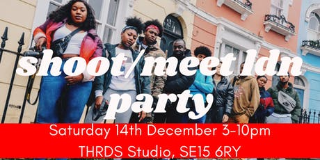 SHOOT/MEET LDN END OF YEAR PARTY tickets