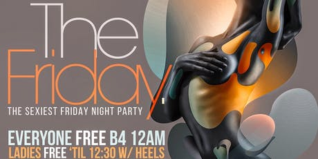 """Welcome To """"The Friday."""" @ LE REVE The SEXIEST Friday Night Party In NYC tickets"""