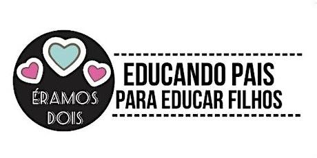 WORKSHOP DE DISCIPLINA POSITIVA COM ÉRAMOS DOIS - SÃO PAULO (Av. Paulista) ingressos