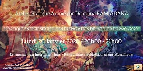 Pratique Énergie Sexuelle en Préparation de l'Atelier du 26/01/20 billets