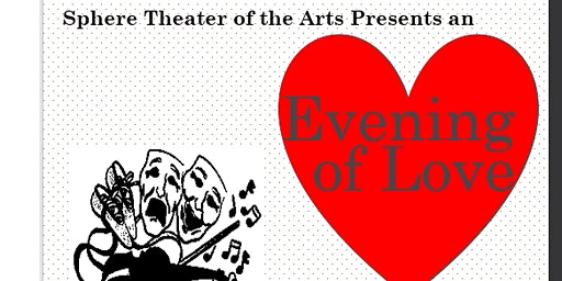 Sphere Theater of the Arts presents an Evening of Love!