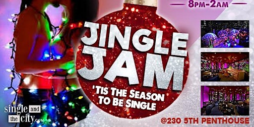 11th Annual Jingle Jam Singles Party at 230 5th Penthouse