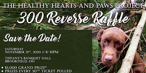 The Healthy Hearts and Paws Project  300 Reverse Raffle