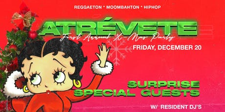 ATRÈVETE presents: 1st Annual Xmas Party (12/20) (Reggaeton & Hip Hop) 21+ tickets
