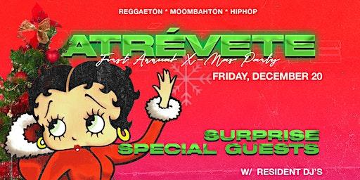ATRÈVETE presents: 1st Annual Xmas Party (12/20) (Reggaeton & Hip Hop) 21+