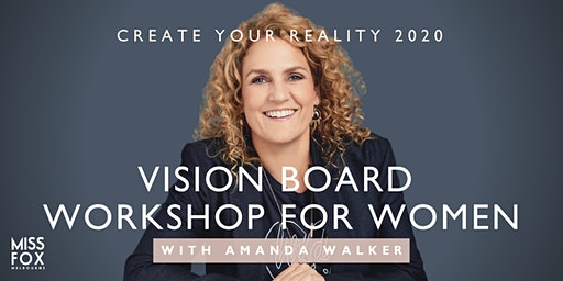 SOLD OUT: CREATE YOUR REALITY 2020: Vision Board Workshop for Women