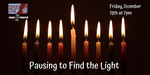 The Ted & Hedy Orden and Family Friday Night Live: Pausing to Find the Light!