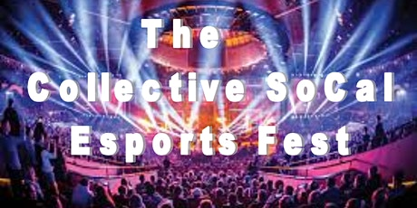 The Collective SoCal Esports Fest  2020 at Marymount California University tickets