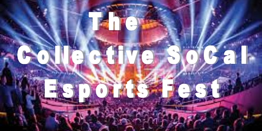 The Collective SoCal Esports Fest  2020 at Marymount California University