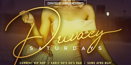 PRIVACY SATURDAYS - RSVP NOW! FREE ENTRY & HENNESSY COCKTAILS w/RSVP | Info or Section Reservations 832.713.8404 Curated By @InfluencersHTX