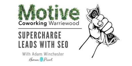 How to supercharge your leads with better SEO! tickets