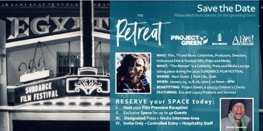 Sundance 2020 The Retreat to Benefit Project Green 501c3