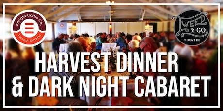 HARVEST DINNER & DARK NIGHT CABARET tickets