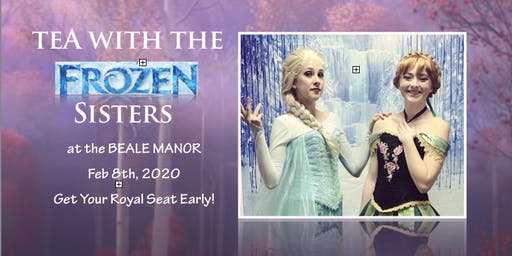 Tea with the FROZEN Sisters 1pm-3pm