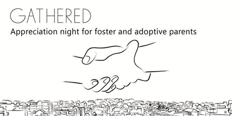 GATHERED: A City-Wide Appreciation Night for Foster and Adoptive Parents tickets