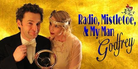 Radio, Mistletoe, & My Man Godfrey tickets