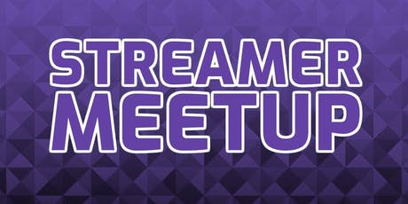 Twitch, Mixer, and Youtube Gaming Streamer Community Meetup! tickets